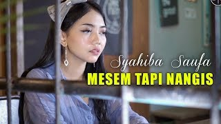 SYAHIBA SAUFA - MESEM TAPI NANGIS (Official Music Video)