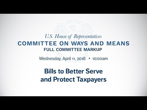 Markup on Bills to Better Serve and Protect Taxpayers