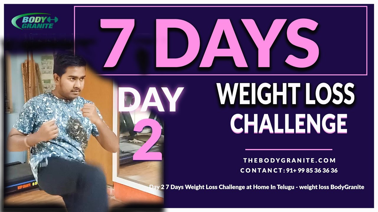 Day 2 7 Days Weight Loss Challenge at Home In Telugu - weight loss BodyGranite