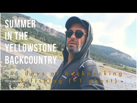 Summer In The Yellowstone Backcountry (5 Days Of Backpacking & Fishing, +1 Ghost)