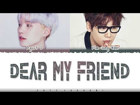 AGUST D - 'DEAR MY FRIEND' (Feat Kim Jong Wan) Lyrics [Color Coded_Han_Rom_Eng]