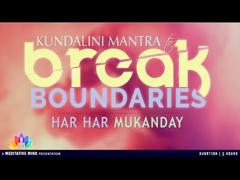 HAR HAR MUKANDAY || Powerful Kundalini Mantra to Break Boundaries