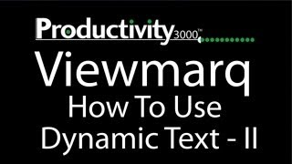 Productivity3000 - ViewMarq - How To Use Dynamic Text - Long Messages (Part 2)