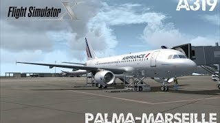 Flight Simulator X | Palma de Mallorca - Marseille Provence | Air France A319