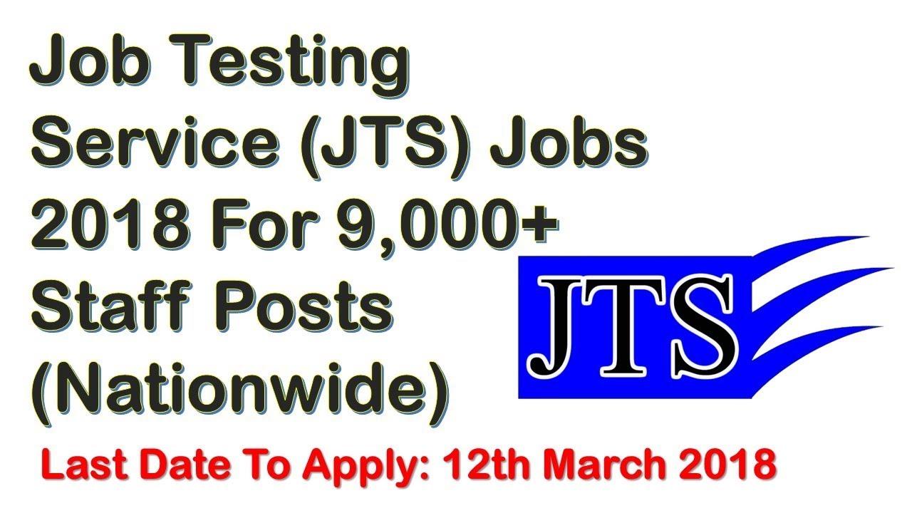 Job Testing Service (JTS) Jobs 2018 For 9,000+ Staff Posts ...