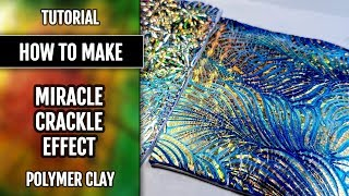 Polymer Clay Tutorial: Polymer clay Veneer With Miracle Feather Crackle Effect.