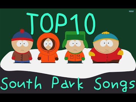 TOP 10 South Park Songs All Full Song