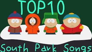 TOP 10 South Park Songs (All Full Song)