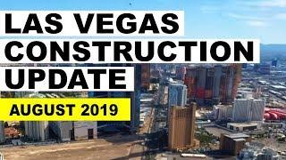 Las Vegas Construction Update August 2019