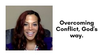Overcoming Conflict, God