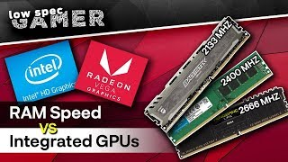 Does RAM speed matter for INTEGRATED GPUs? DDR4 RAM speeds tested!