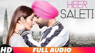 Heer Saleti (Full Audio) | Jordan Sandhu | Sonia Maan | Bunty Bains | Latest Punjabi Song 2018