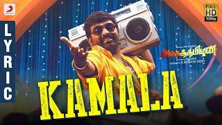 Sangathamizhan - Kamala Lyric | Vijay Sethupathi l Vijay Chandar l Raashi Khanna | Vivek-Mervin