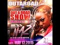 Download OUTAROAD RADIO SHOW   HOSTED BY DJ NAZ GURLPOWER MP3 song and Music Video
