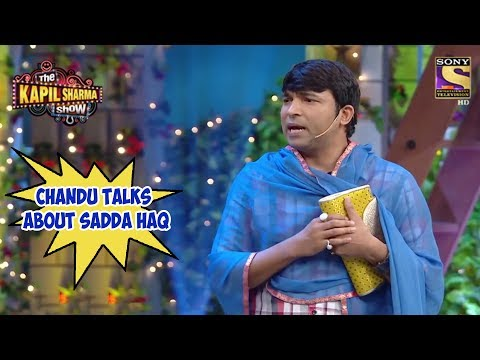 Chandu Talks About Sadda Haq – The Kapil Sharma Show
