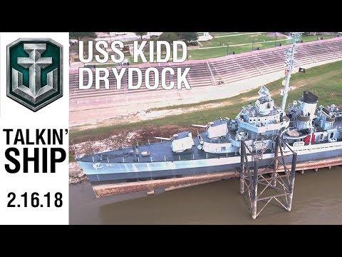 Talkin' Ship - USS Kidd's Dry Dock