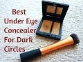 Best Under Eye Makeup Concealer For Dark Circles