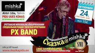 РОЖДЕСТВЕНСКАЯ СКАЗКА / JÕULUMUINASJUTT (SKAZKA) - club MISHKA 24.detsember 2015-reklaam