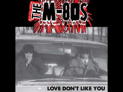 The M-80's - Love Don't Like You (Full Album)