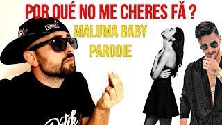 Maluma BABY - Parodie ( Por che no me cheres fa )