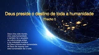 """Palavra de Deus """"Deus preside o destino de toda a humanidade"""" (Trecho)"""