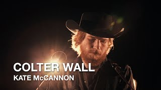 Colter Wall | Kate McCannon | First Play Live