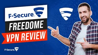 F-secure Freedome VPN Review 🔥 100% BRUTALLY HONEST REVIEW!