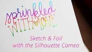 Silhouette Sketch Glue Pen + Foiling (With or Without a Minc / Laminator)