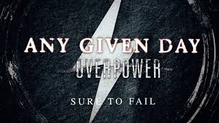 Any Given Day - Sure To Fail (Official Audio Stream)