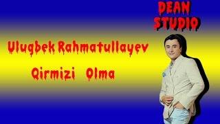 Ulugbek Rahmatullayev - Qirmizi Olma (Lyrics)