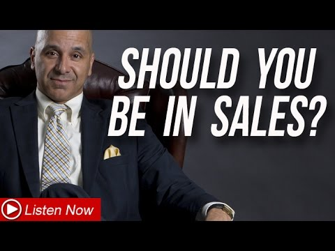 Should You Be In Sales - 7 Things To Consider