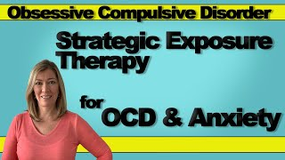 Strategic Exposure Therapy for OCD & Anxiety | #PaigePradko, #ExposureTherapy, #OCDwithPaige