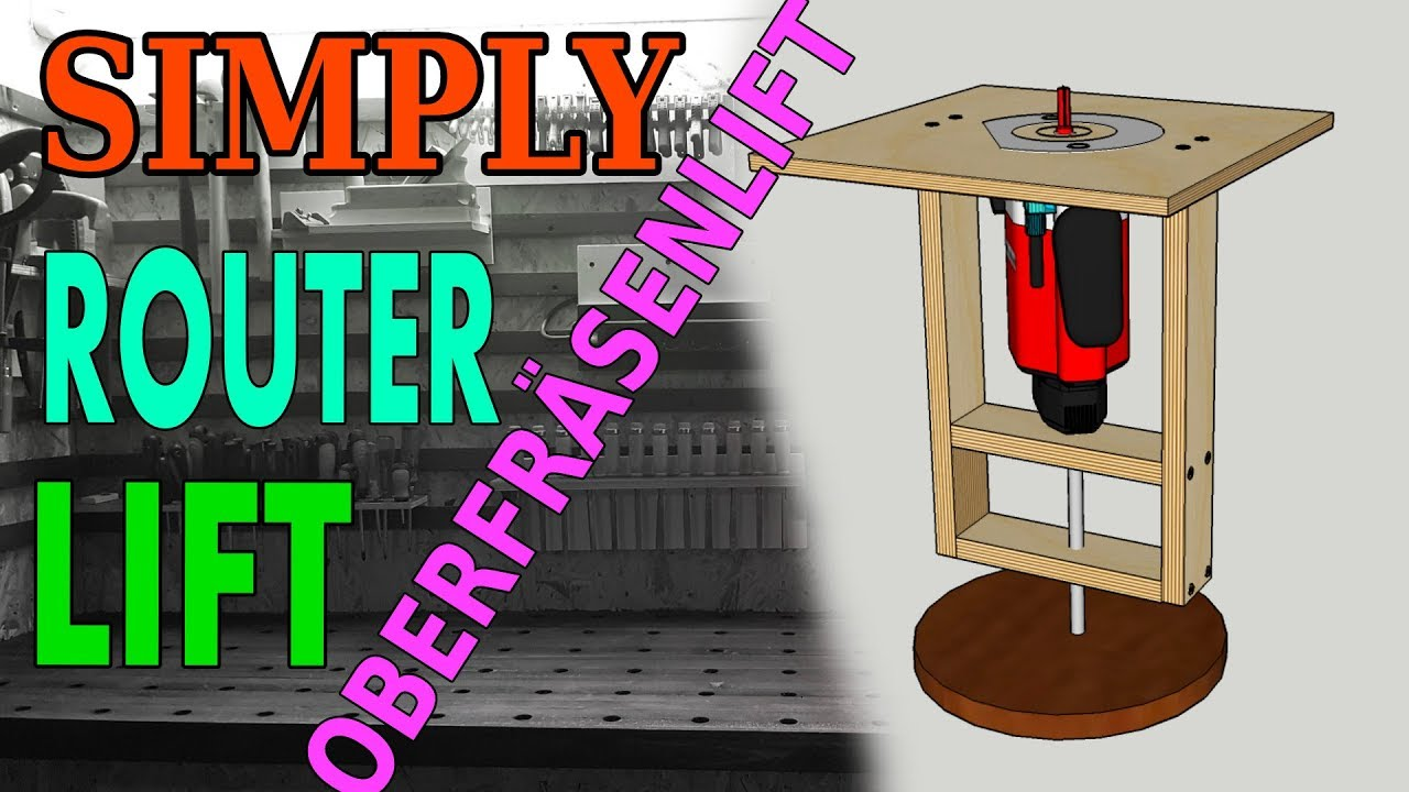Oberfrasenlift Easy Build Router Lift Youtube
