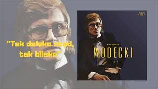 Zbigniew Wodecki - Tak daleko stąd, tak blisko [Official Audio]