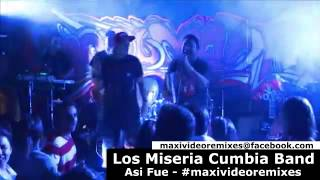 Los Miseria Cumbia Band - Asi Fue #maxivideoremixes