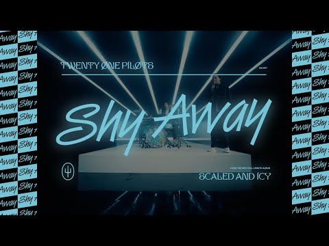 Shy Away – Twenty One Pilots