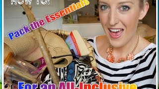 HOW TO Pack for an all-Inclusive Vacation - The Essentials