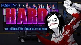 ¡ Los Asesinatos Mas Rápidos De Jeff The Killer ! | Party Hard