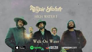 "The Magpie Salute ~ ""Walk On Water"""