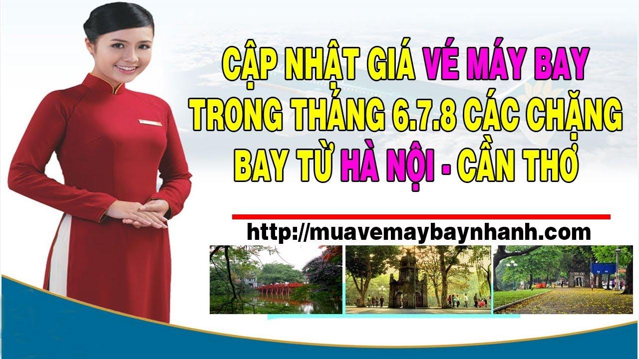 Đặt vé máy bay đi HÀ NỘI đi CẦN THƠ trong tháng 6.7.8  giá rẻ nhất tại MUAVEMAYBAYNHANH.COM