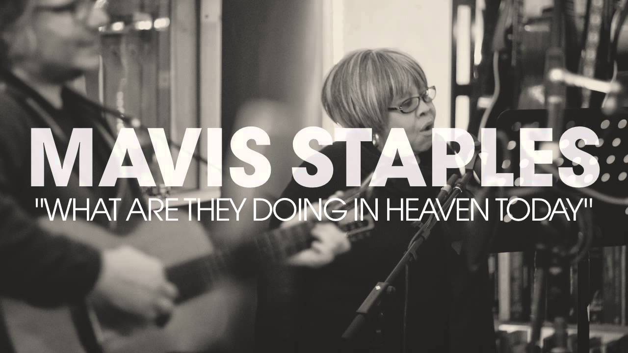 mavis staples what are they doing in heaven today full album stream youtube. Black Bedroom Furniture Sets. Home Design Ideas