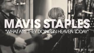 "Mavis Staples - ""What Are They Doing In Heaven Today"" (Full Album Stream)"
