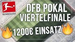 DFB Pokal Tipps - Viertelfinale  - 1200€ EINSATZ! Meine Wett-Empfehlungen (Sportwetten Tipps)
