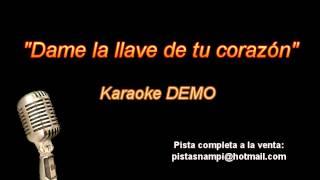 Dame la llave de tu corazon / demo karaoke instrumental