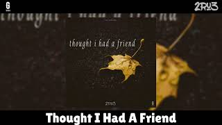 Thought I Had A Friend lyrics