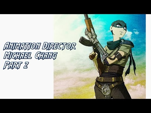 Animation Director Michael Chang Part 2