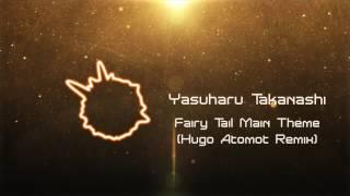 Yasuharu Takanashi Fairy Tail Main Theme Hugo Atomot Remix Free Download