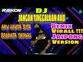 Dj Aku Hanya Bisa Berkata Sayang Jangan Tinggalkan Aku Breakfunk Jaipong Viral Remix By Riskon Nrc  Mp3 - Mp4 Download