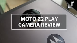 Motorola Moto Z2 Play Camera Review