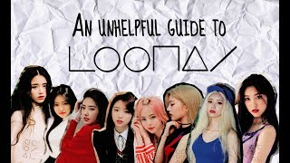 AN UNHELPFUL GUIDE TO LOONA | PART 1